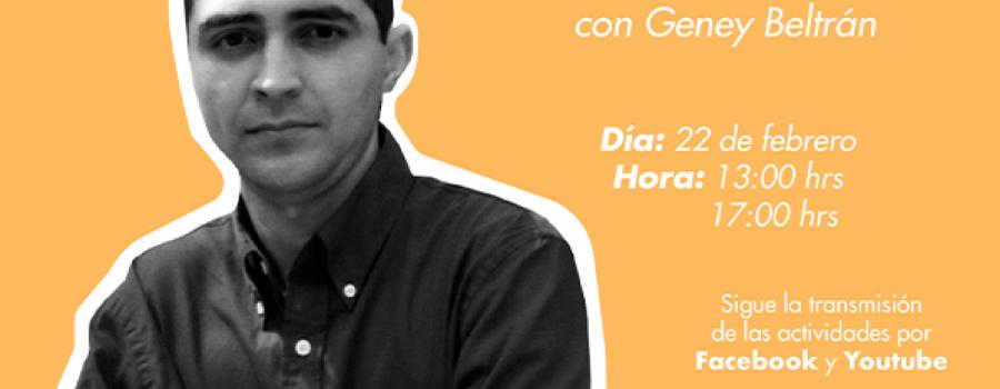 En voz del autor con Geney Beltrán (primera parte)