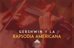Gershwin y la rapsodia americana