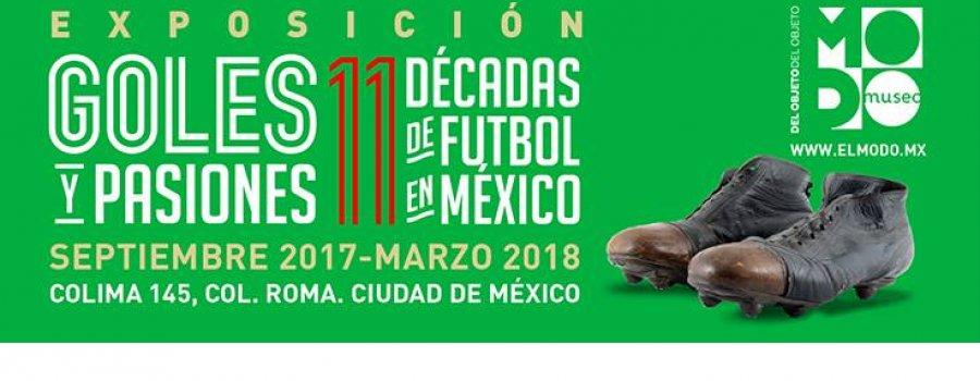 Goles y pasiones: once décadas de futbol mexicano