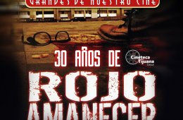 Grandes de Nuestro Cine: 30 años de Rojo Amanecer