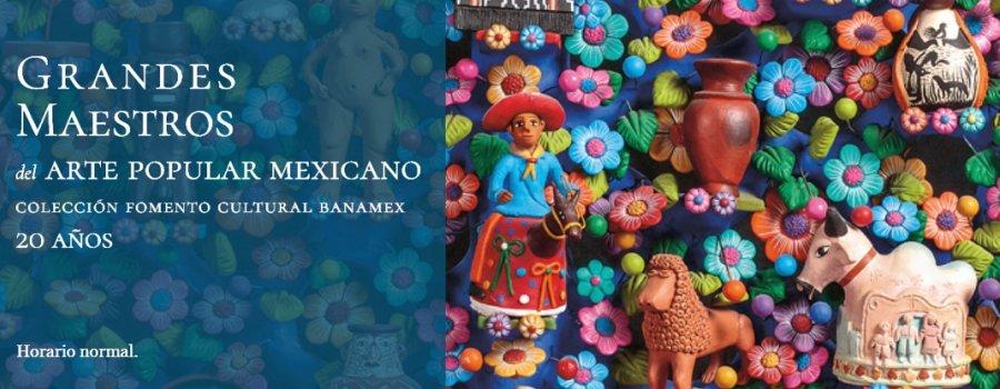 Grandes Maestros del Arte Popular Mexicano. Colección Fomento Cultural Banamex, 20 años