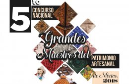 5th Great Masters of Mexico´s Artisanal Heritage Nationa...
