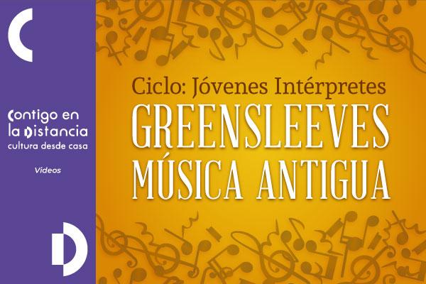 Ciclo Jóvenes Intérpretes: Greensleeves. Música antigua