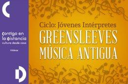 Ciclo Jóvenes Intérpretes: Greensleeves. Música antigu...