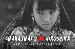 Guanajuato - Hiroshima. Photographic Exhibition