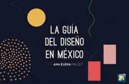 La guía del diseño en México