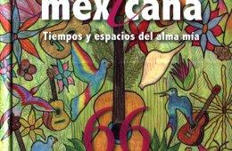 Guitarra mexicana. Tiempos y espacios del alma mía