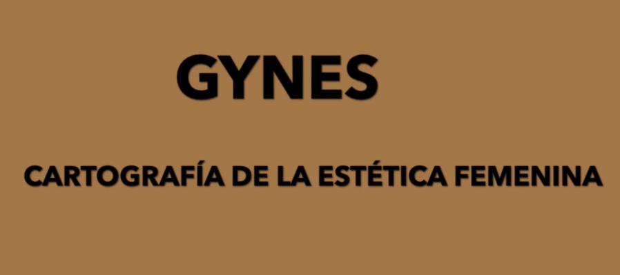 GYNES Cartografía de la estética femenina: Aura Moreno Lagunes