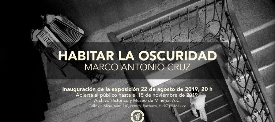Habitar la oscuridad. Marco Antonio Cruz