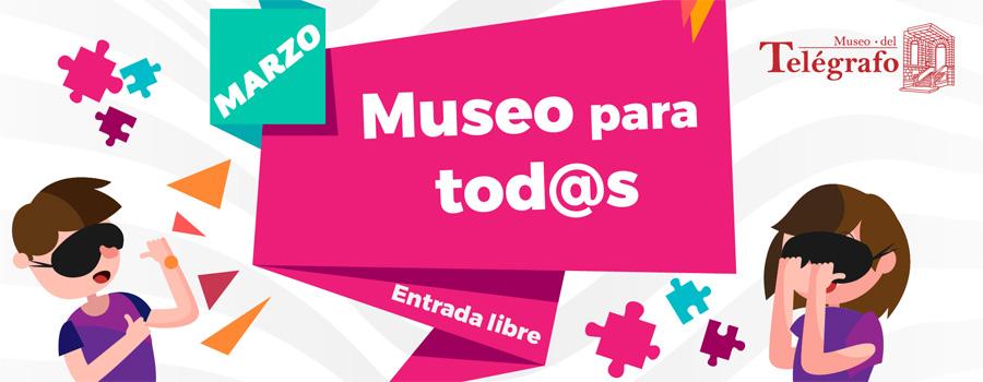 Museo para todos - Marzo 2019