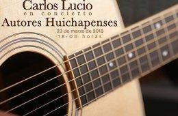 Carlos Lucio en concierto. Autores Huichapenses