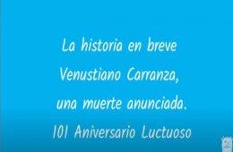 La historia en breve. Venustiano Carranza, una muerte anu...
