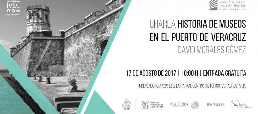 Charla: Historia de Museos en el Puerto de Veracruz