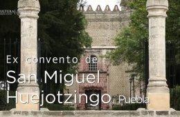 Huellas de la evangelización. Ex convento de San Miguel ...