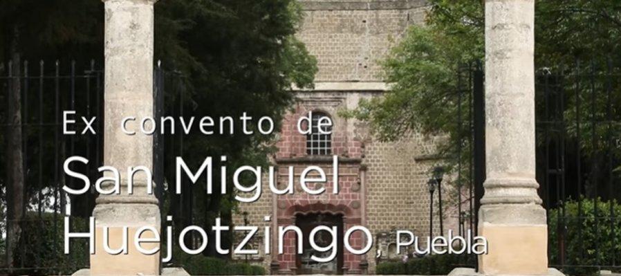 Huellas de la evangelización. Ex convento de San Miguel Huejotzingo, Puebla