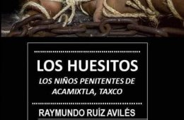 Los Huesitos, los niños penitentes de Acamixtla, Taxco