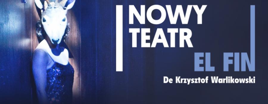 El Fin, Nowy Teatr