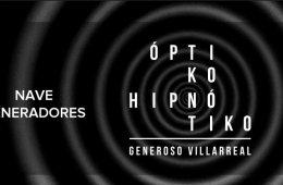 Óptiko Hipnótiko de Generoso Villareal