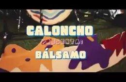 Caloncho presenta: Bálsamo
