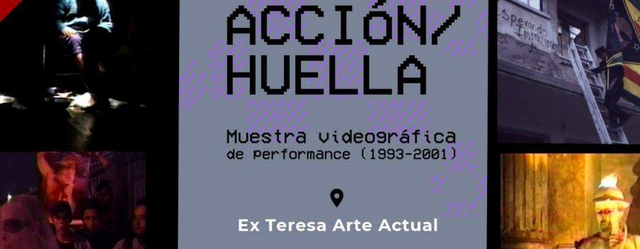 Acción/Huella. Muestra videográfica de performance (1993-2001)