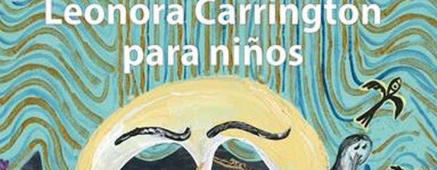 Historias de ensueño: Leonora Carrington para niños (2017)