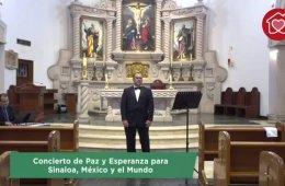 Concierto de Paz y Esperanza para Sinaloa , México y el ...