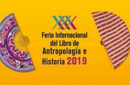 XXX Feria Internacional del Libro de Antropología e Hist...