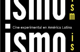 Ism, Ism, Ism: Experimental Cinema in Latin America