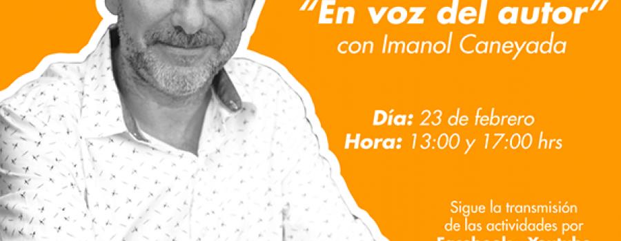 En voz del autor con Imanol Caneyada (primera parte)