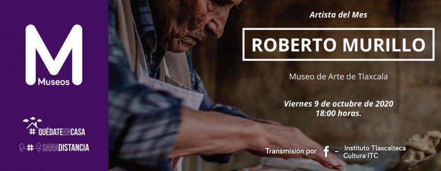 Roberto Murillo Medina, artista del mes de octubre