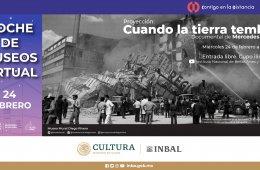 """Noche de Museos Virtual documental """"Cuando la tierra..."""