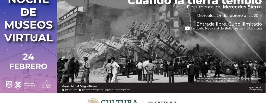 """Noche de Museos Virtual documental """"Cuando la tierra tembló"""""""
