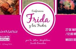 """XV Aniversario del MAT, Conferencia """" Frida Kahlo y ..."""