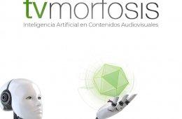 TVMorfosis Inteligencia Artificial en Contenidos Audiovis...