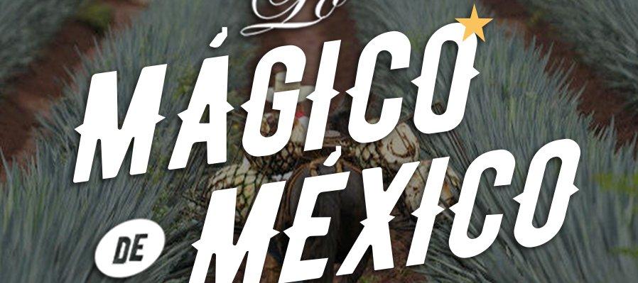 Lo mágico de México