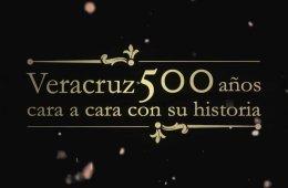 Veracruz 500 años cara a cara con su historia