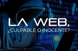La Web, ¿culpable o inocente?