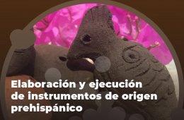 Elaboración y ejecución de instrumentos de origen prehi...