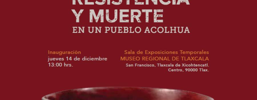 Contacto, resistencia y muerte en un pueblo Acolhua