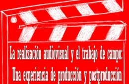 La realización audiovisual y el trabajo de campo