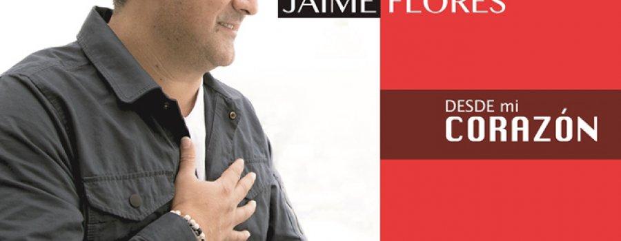 Jaime Flores. Desde mi corazón