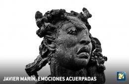 Javier Marín: emociones acuerpadas