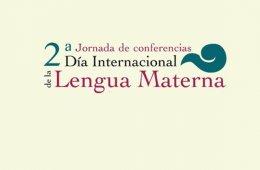 Jornada de Conferencias. Día Internacional de la Lengua ...