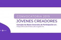 Convocatoria 2019 para Jóvenes Creadores