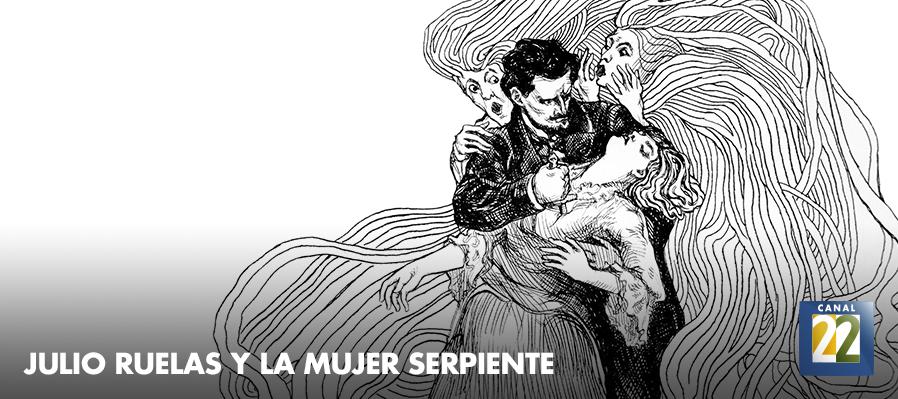 Julio Ruelas y la mujer serpiente