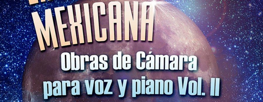 La canción mexicana, obras de cámara para voz y piano Vol. II
