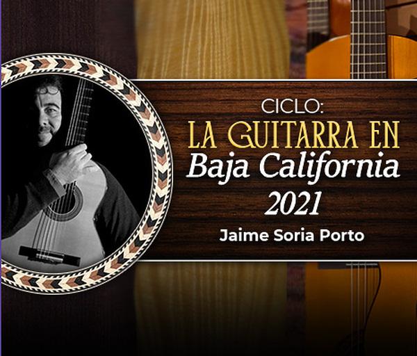 La Guitarra en Baja California 2021: La guitarra a través de los siglos