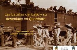 Las batallas del Bajío y su desenlace en Querétaro