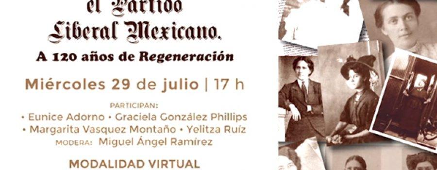 Las mujeres y el partido liberal mexicano. A 100 años de Regeneración