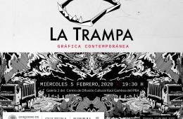 """Exposición """"La Trampa Gráfica Contemporánea"""""""
